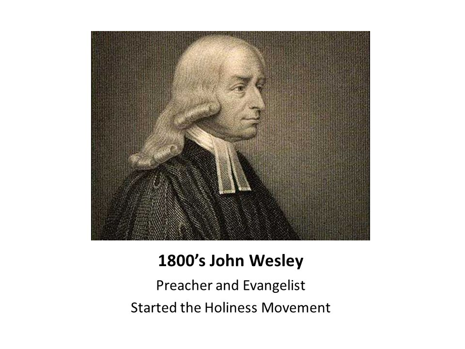 1800's John Wesley Preacher and Evangelist