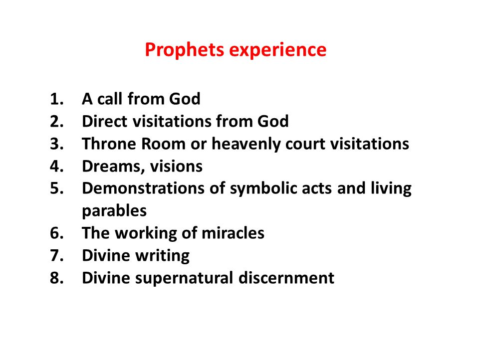 Prophets experience A call from God Direct visitations from God