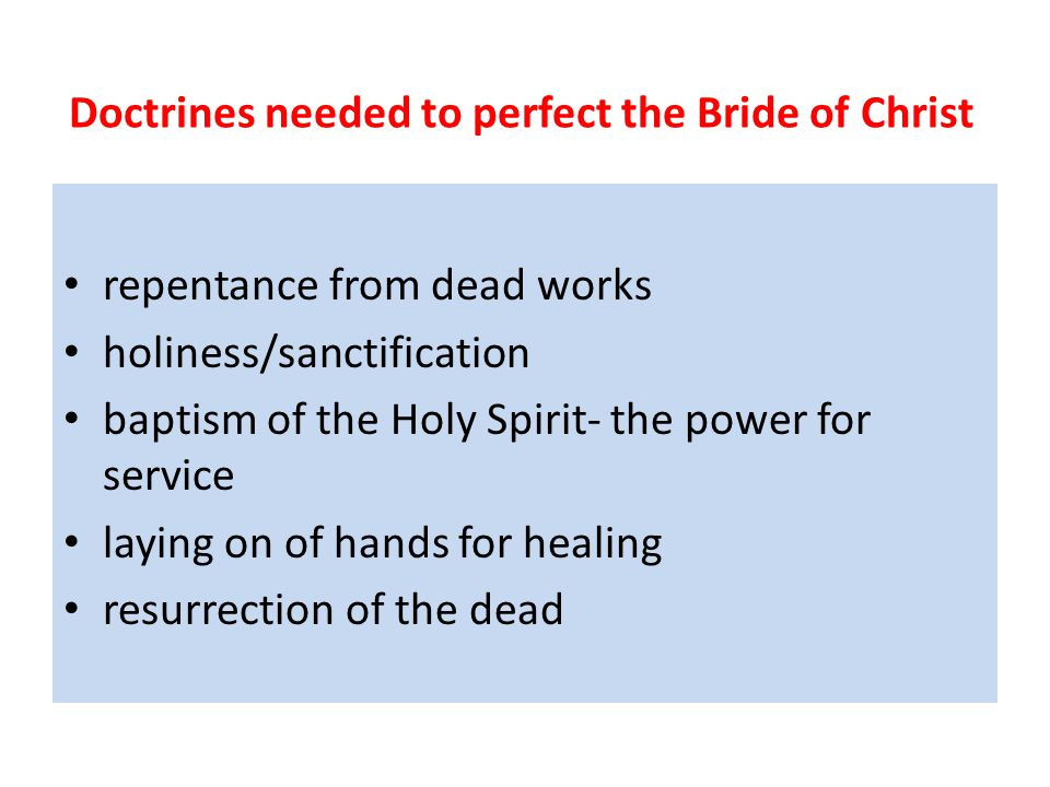 Doctrines needed to perfect the Bride of Christ