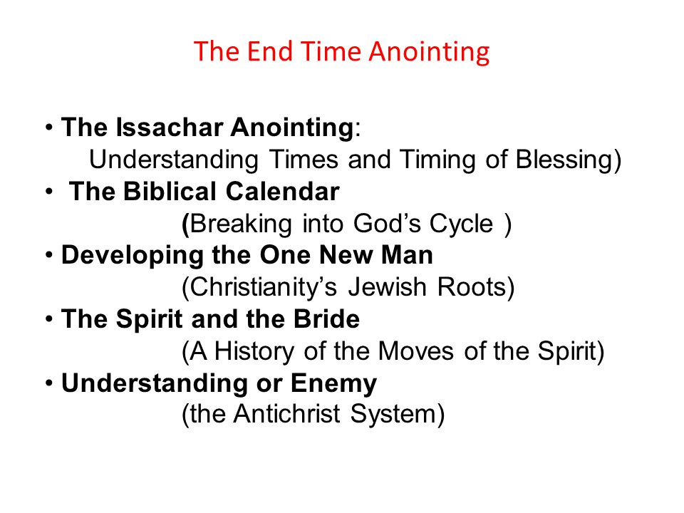 The End Time Anointing The Issachar Anointing: