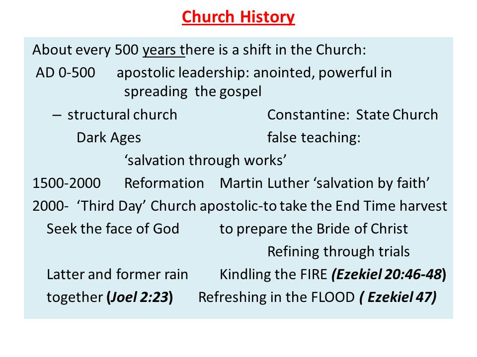 Church History About every 500 years there is a shift in the Church: