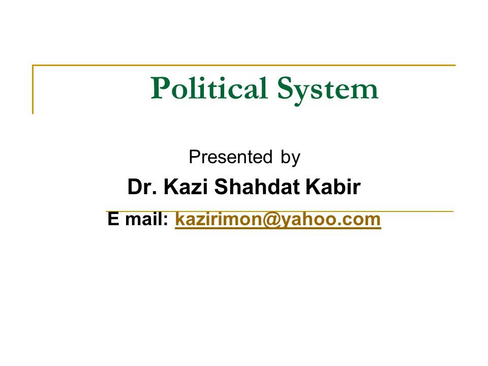 Presented by Dr. Kazi Shahdat Kabir E mail: kazirimon@yahoo.com