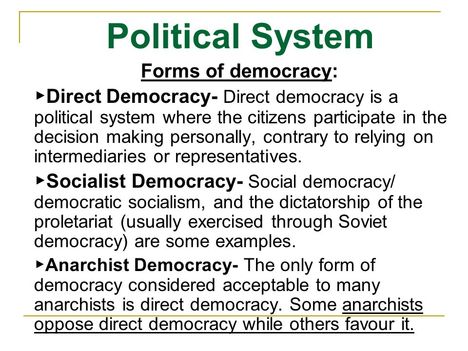 Political System Forms of democracy: