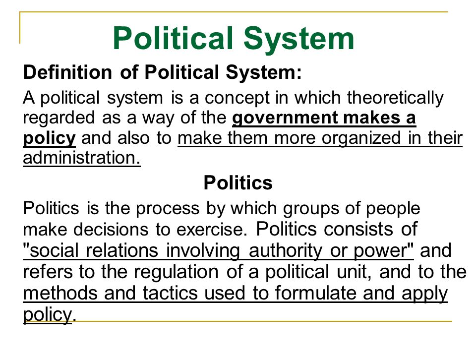 Political System Definition of Political System: Politics