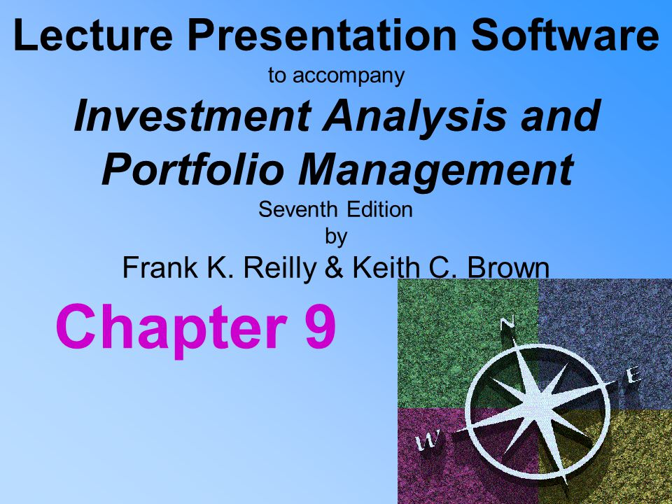 Lecture Presentation Software to accompany Investment Analysis and Portfolio Management Seventh Edition by Frank K. Reilly & Keith C. Brown