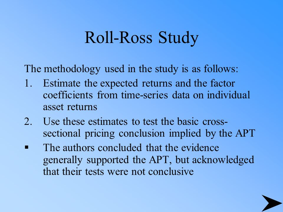 Roll-Ross Study The methodology used in the study is as follows: