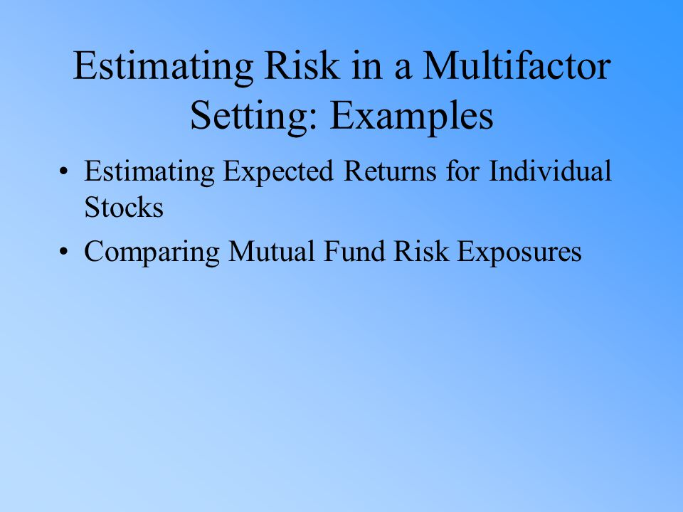 Estimating Risk in a Multifactor Setting: Examples