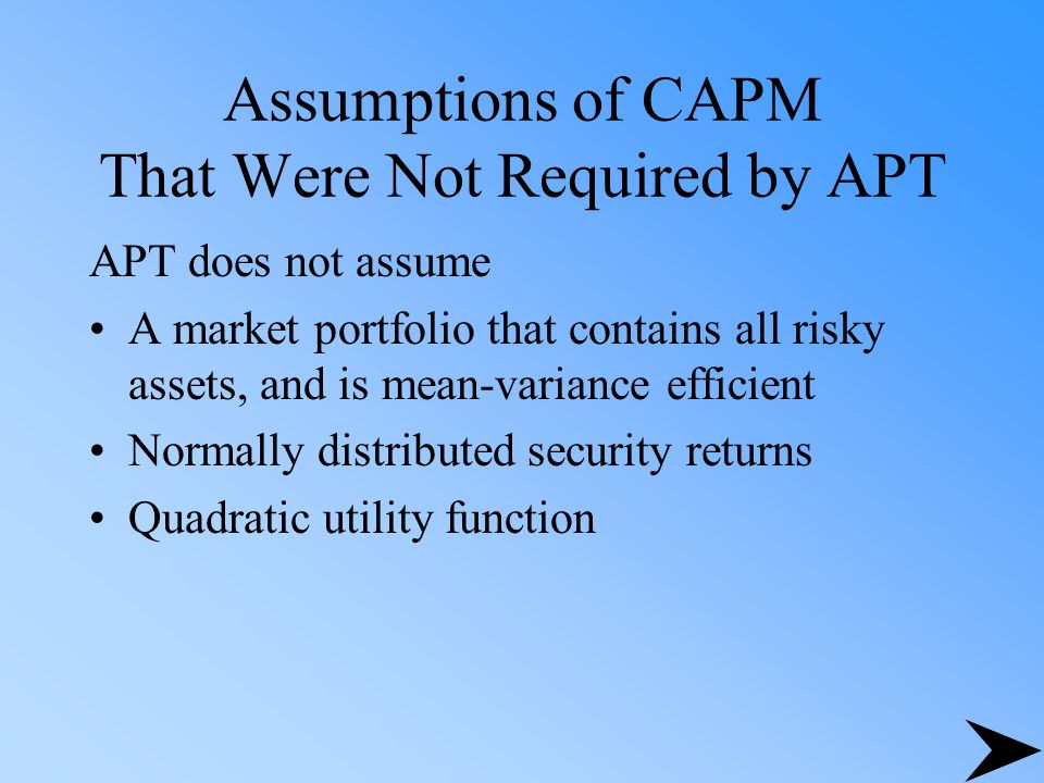 Assumptions of CAPM That Were Not Required by APT