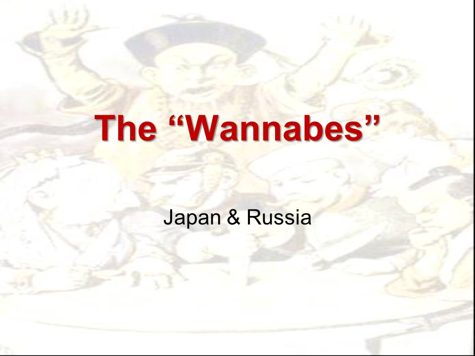 The Wannabes Japan & Russia