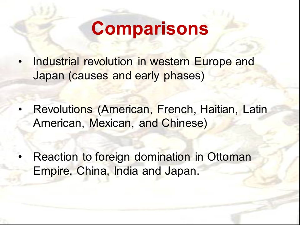 Comparisons Industrial revolution in western Europe and Japan (causes and early phases)