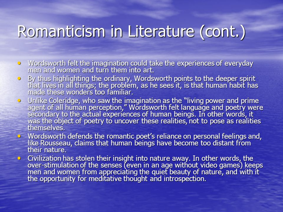 Romanticism in Literature (cont.)