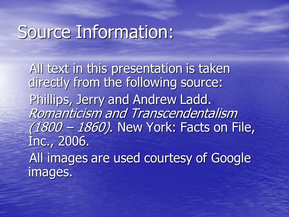Source Information: All text in this presentation is taken directly from the following source: