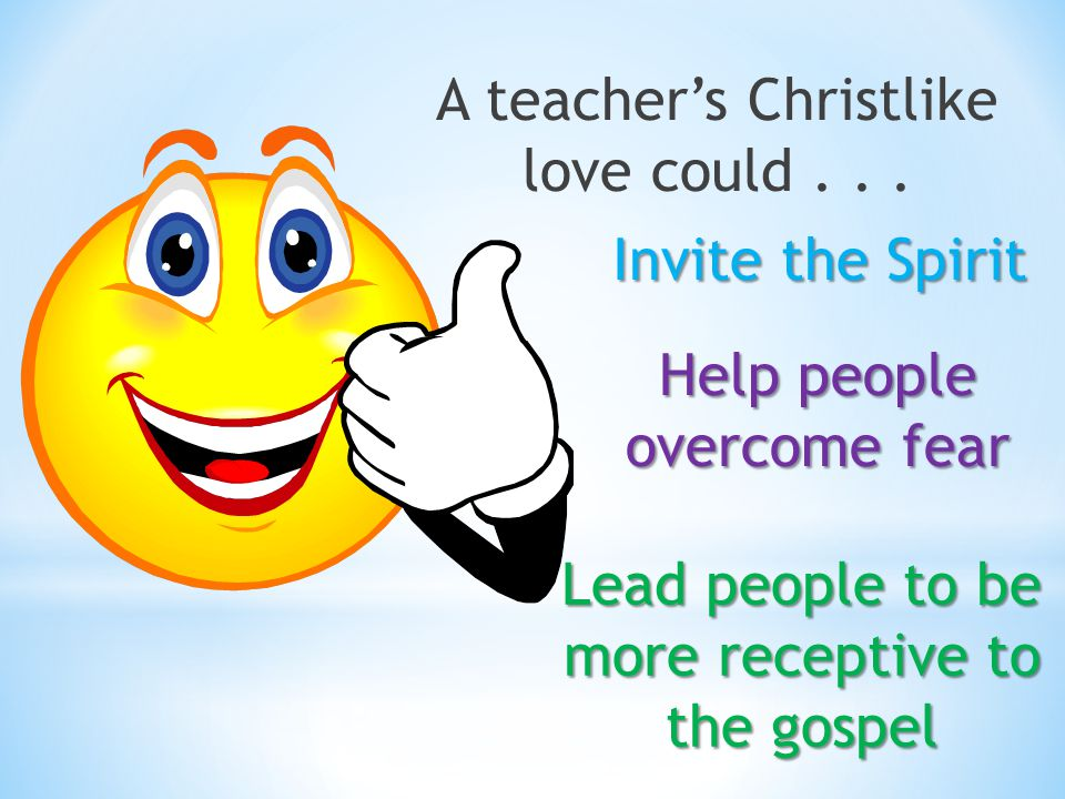 A teacher's Christlike love could . . .