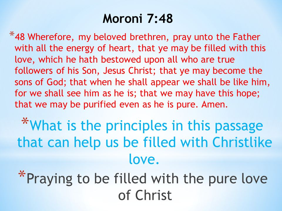 Praying to be filled with the pure love of Christ