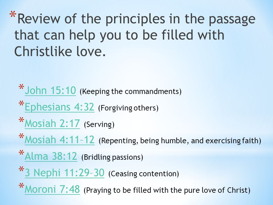Review of the principles in the passage that can help you to be filled with Christlike love.