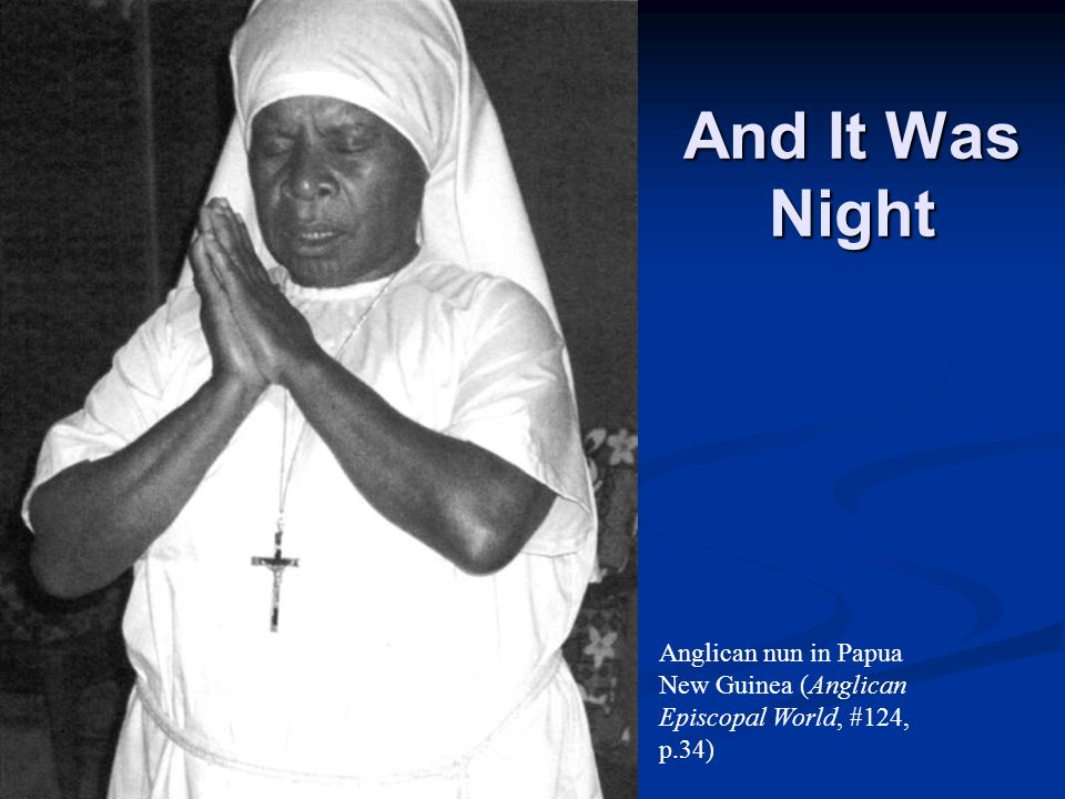 And It Was Night Anglican nun in Papua New Guinea (Anglican Episcopal World, #124, p.34)