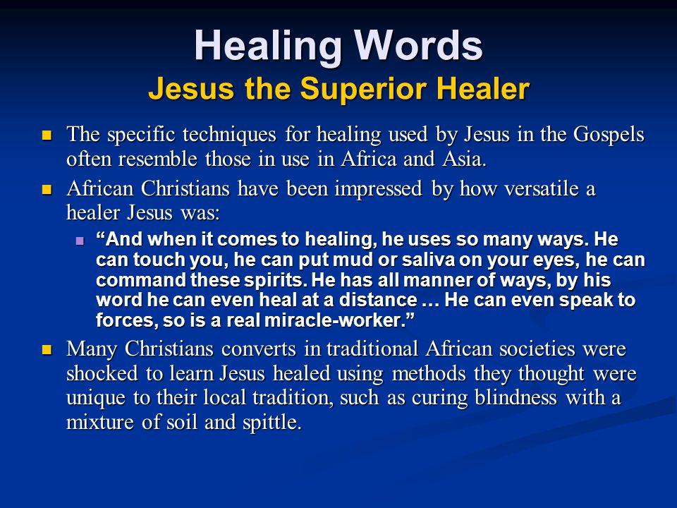 Healing Words Jesus the Superior Healer