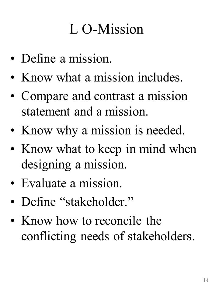 L O-Mission Define a mission. Know what a mission includes.