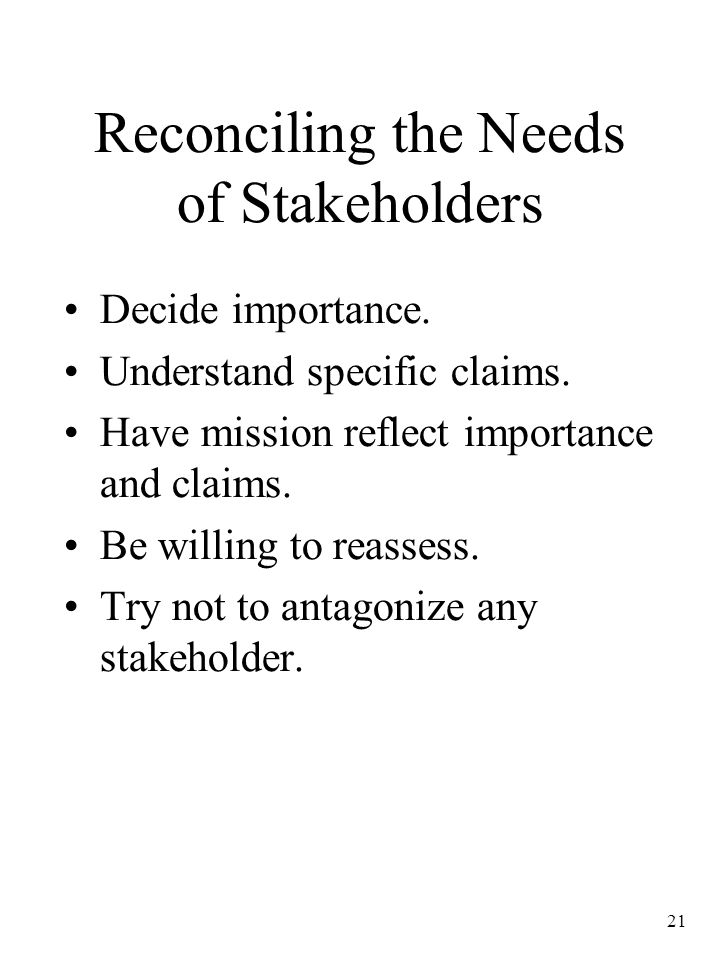 Reconciling the Needs of Stakeholders