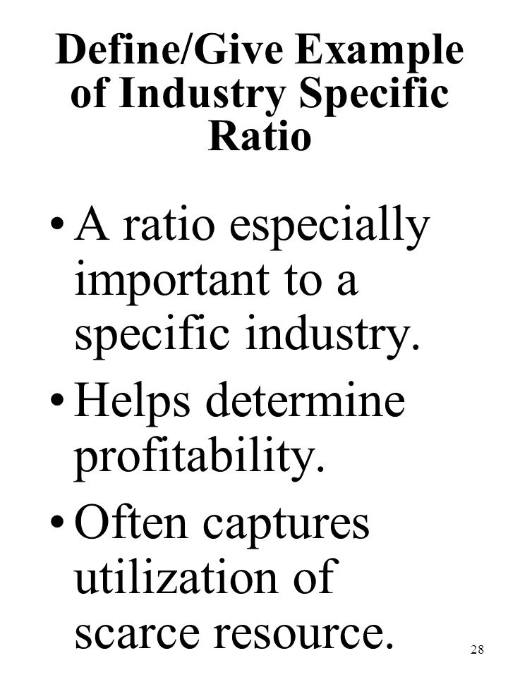 Define/Give Example of Industry Specific Ratio