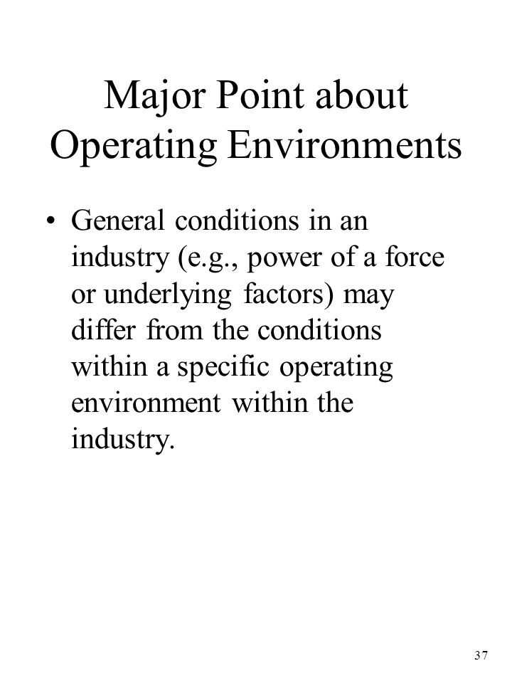 Major Point about Operating Environments