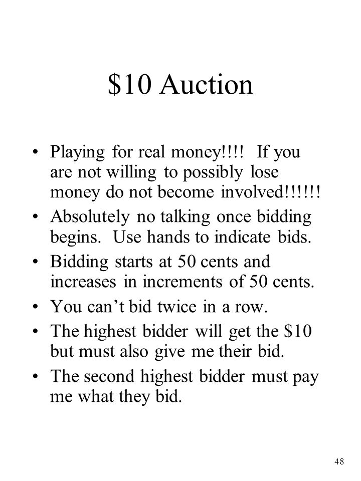 $10 Auction Playing for real money!!!! If you are not willing to possibly lose money do not become involved!!!!!!