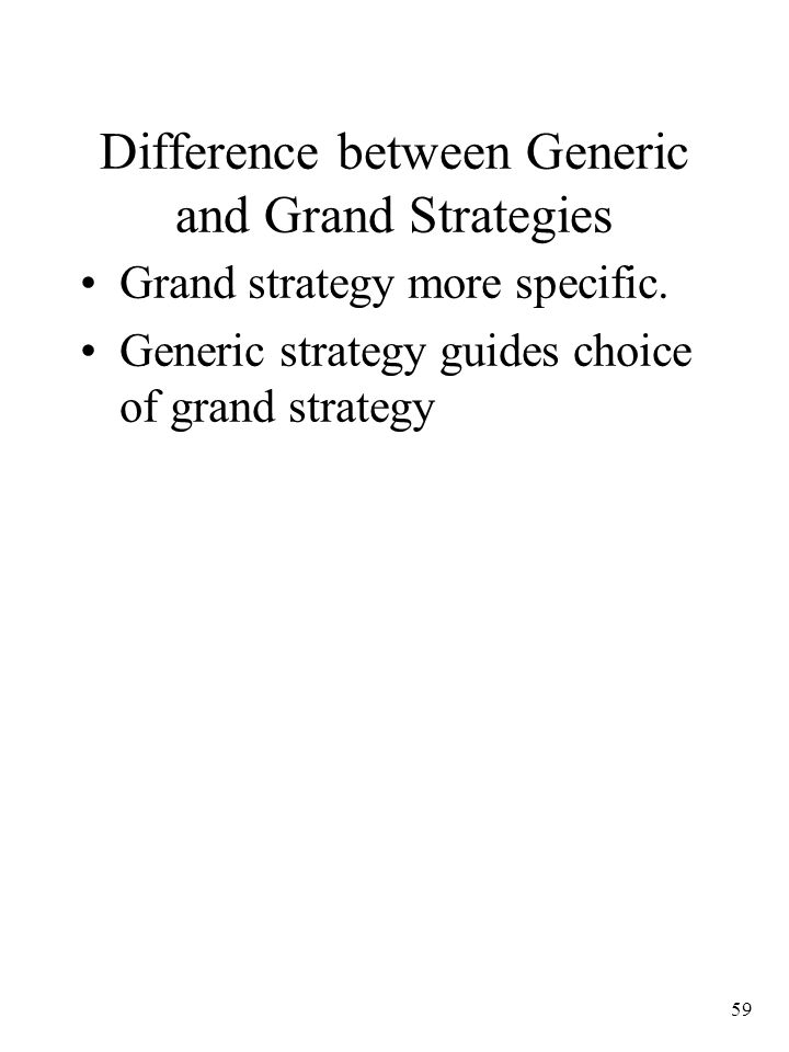 Difference between Generic and Grand Strategies