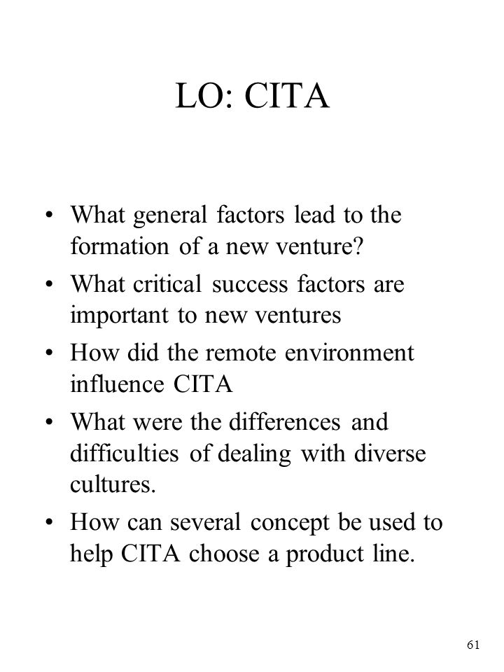 LO: CITA What general factors lead to the formation of a new venture