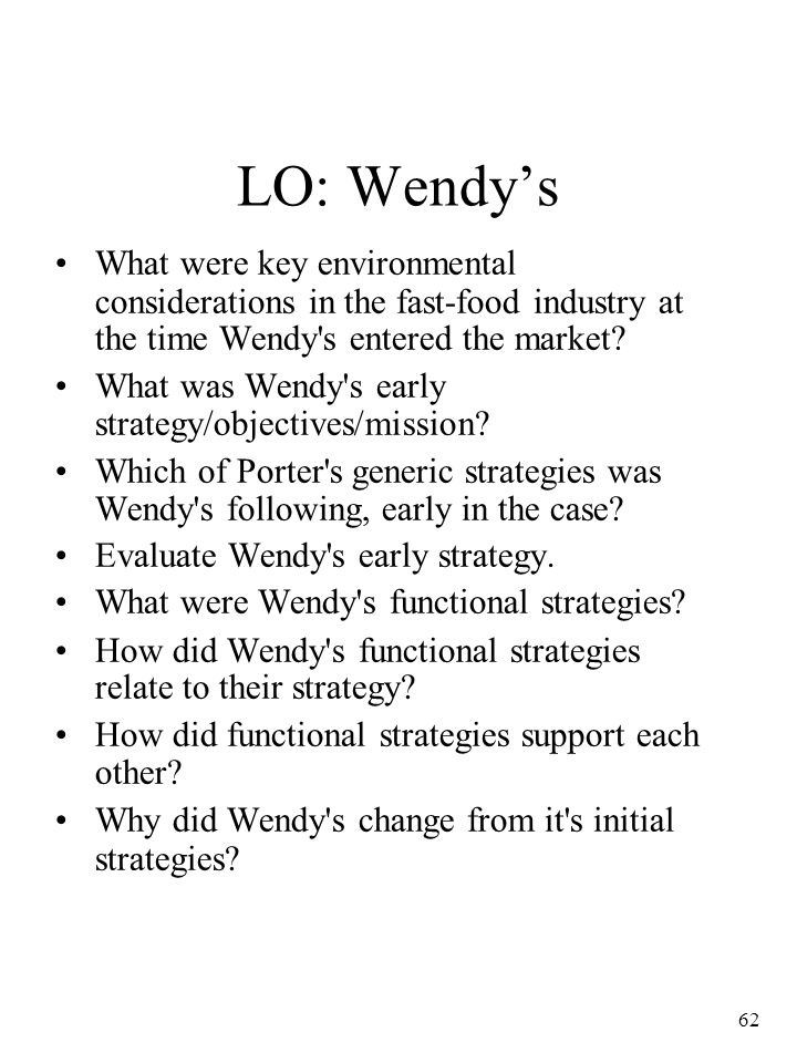 LO: Wendy's What were key environmental considerations in the fast-food industry at the time Wendy s entered the market