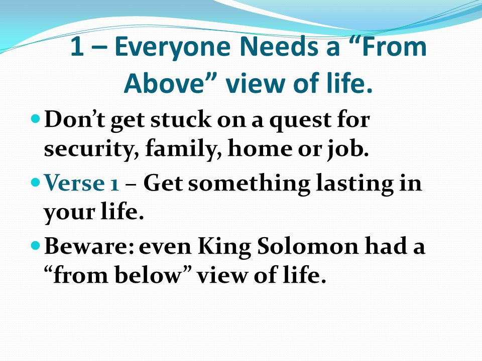 1 – Everyone Needs a From Above view of life.