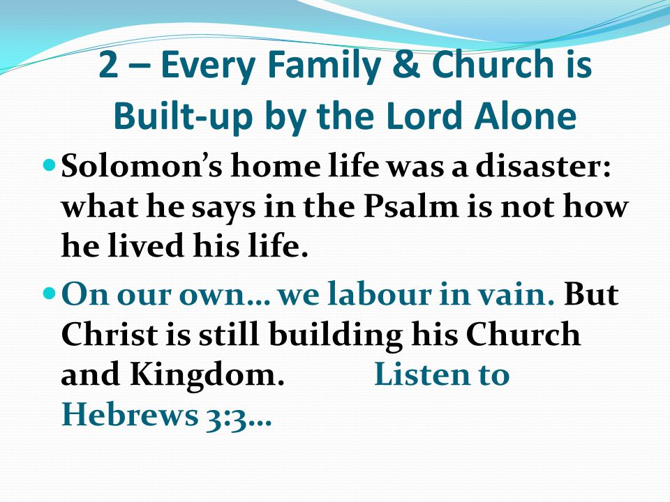 2 – Every Family & Church is Built-up by the Lord Alone