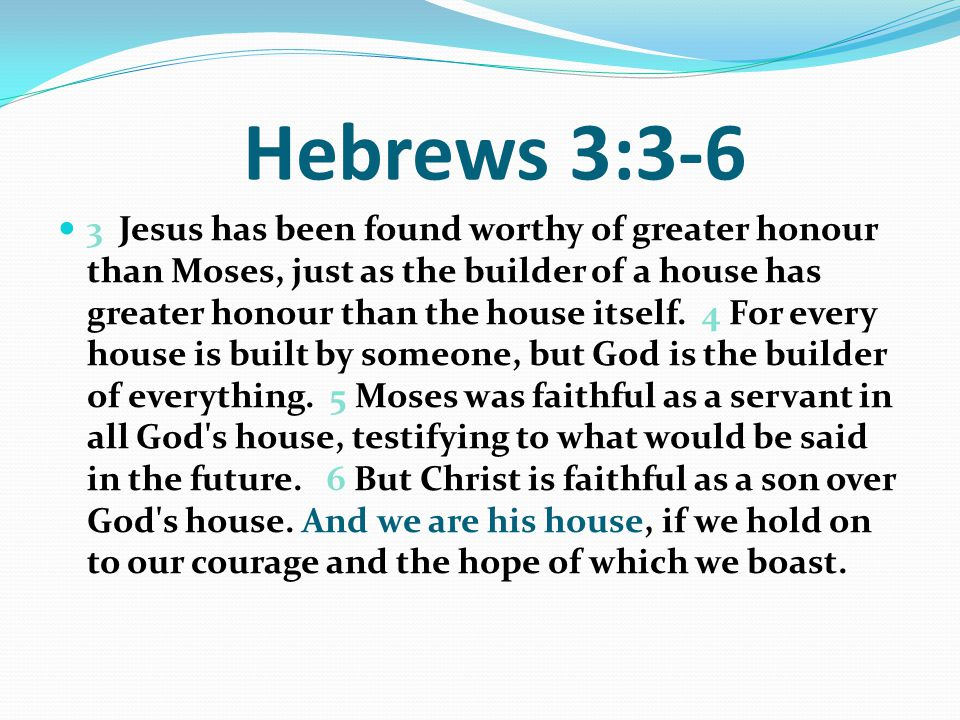Hebrews 3:3-6