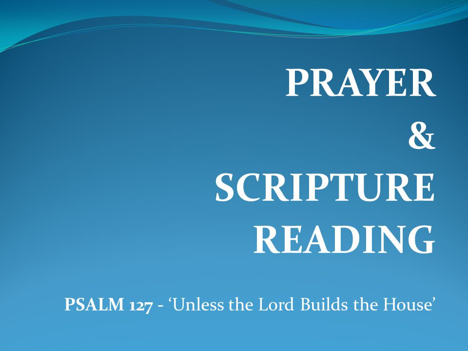 PRAYER & SCRIPTURE READING