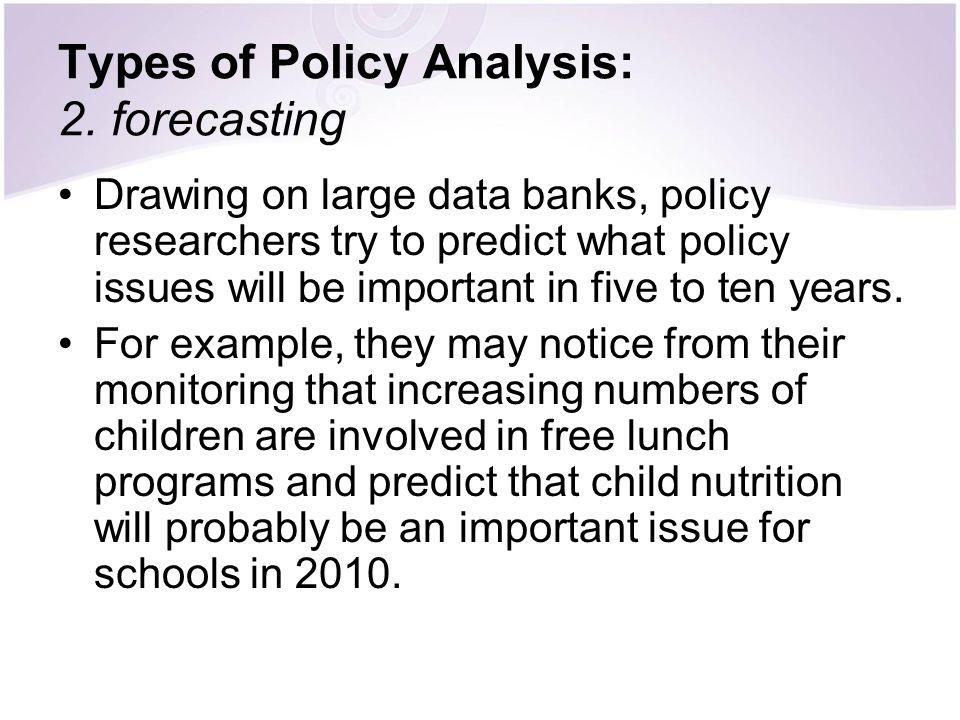 Types of Policy Analysis: 2. forecasting