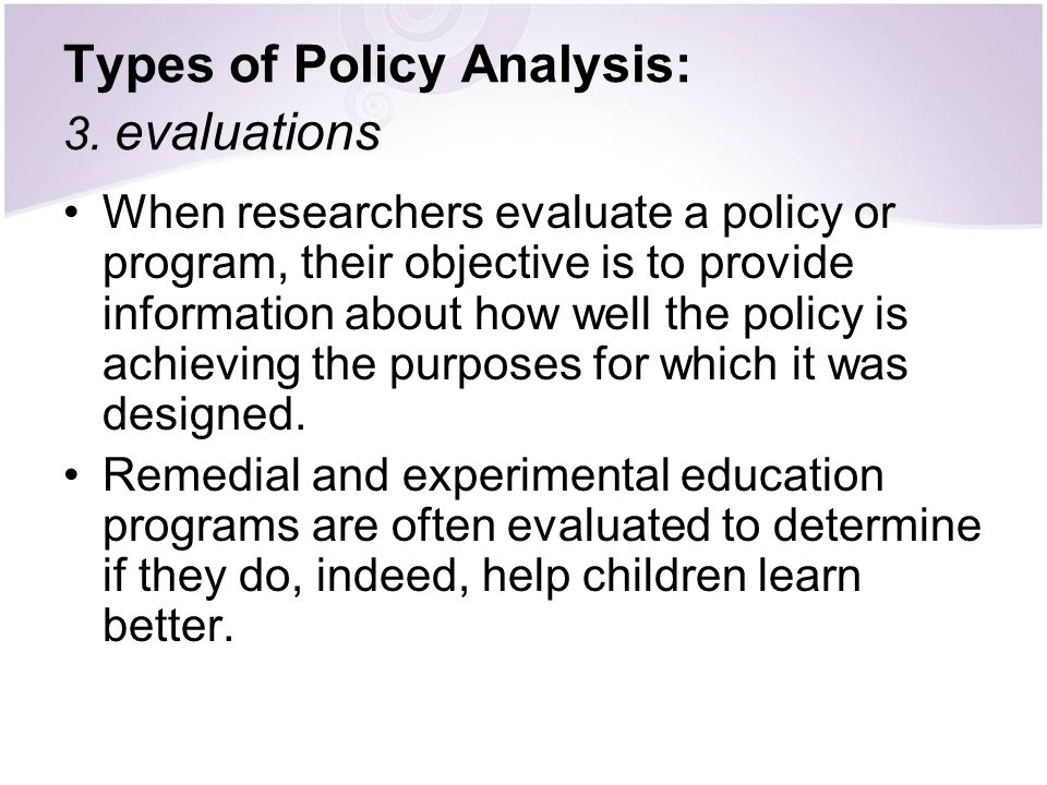 Types of Policy Analysis: 3. evaluations