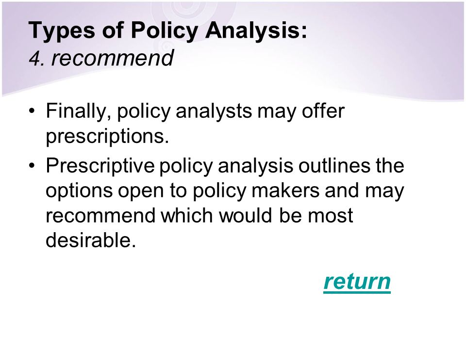 Types of Policy Analysis: 4. recommend