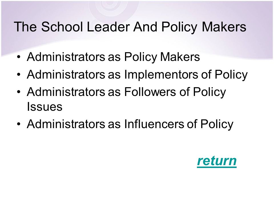 The School Leader And Policy Makers