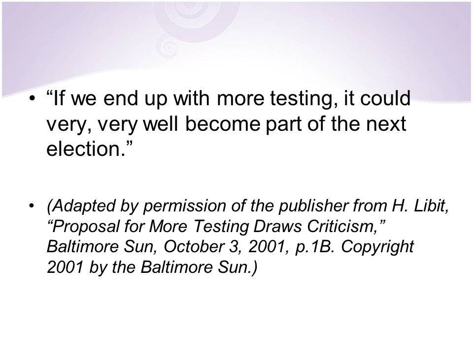 If we end up with more testing, it could very, very well become part of the next election.