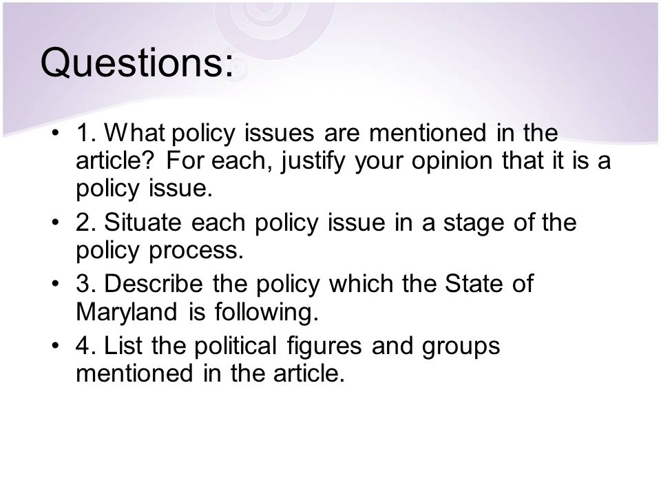 Questions: 1. What policy issues are mentioned in the article For each, justify your opinion that it is a policy issue.