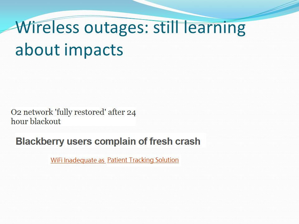Wireless outages: still learning about impacts