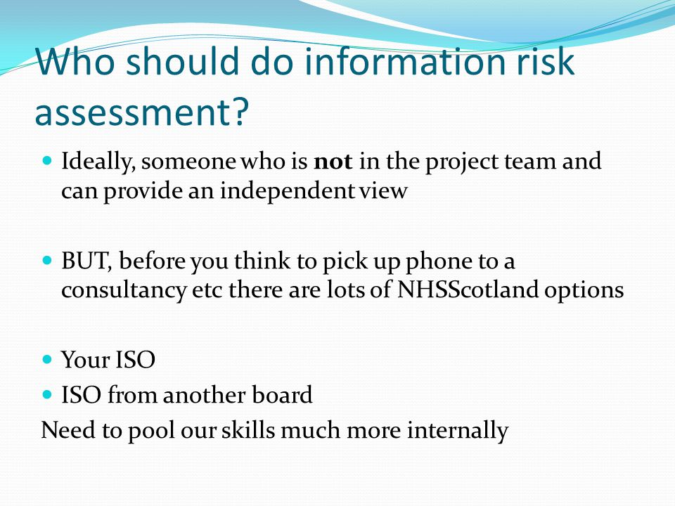 Who should do information risk assessment