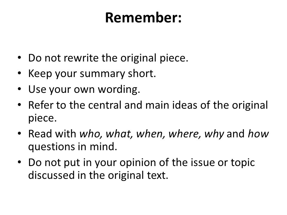 Remember: Do not rewrite the original piece. Keep your summary short.