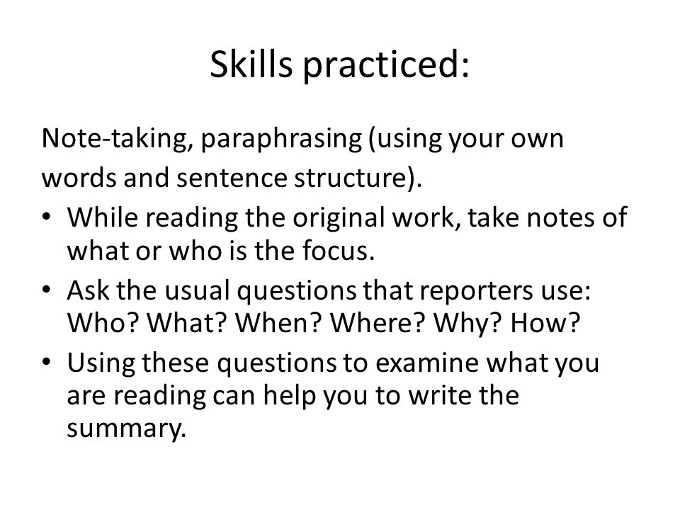 Skills practiced: Note-taking, paraphrasing (using your own