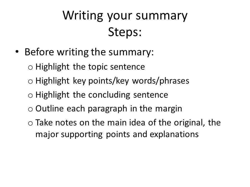 Writing your summary Steps: