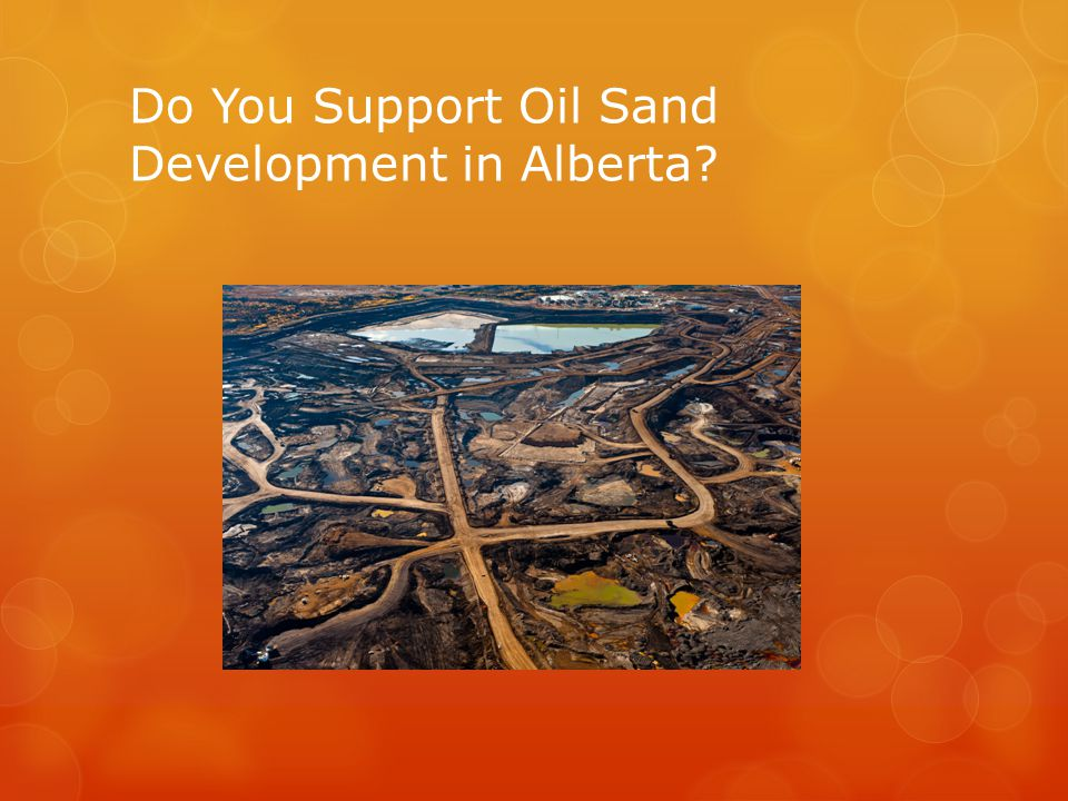 Do You Support Oil Sand Development in Alberta