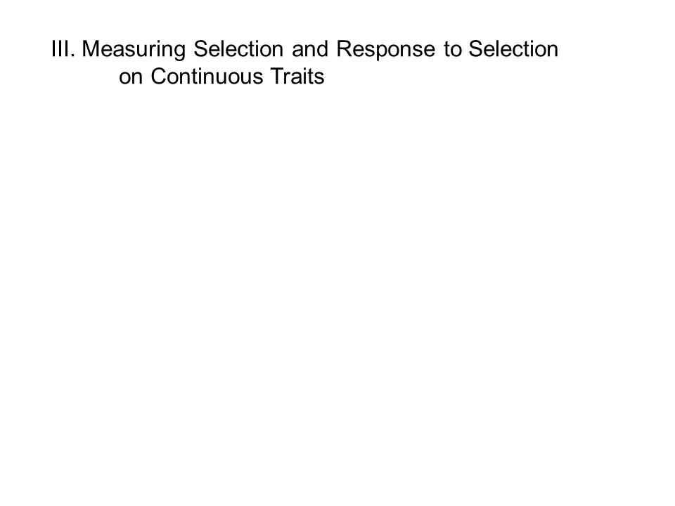 III. Measuring Selection and Response to Selection