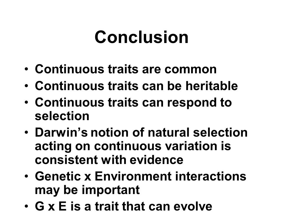Conclusion Continuous traits are common