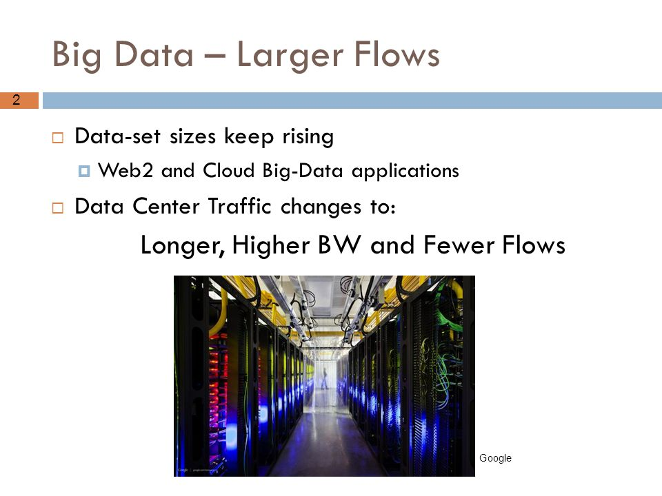 Longer, Higher BW and Fewer Flows