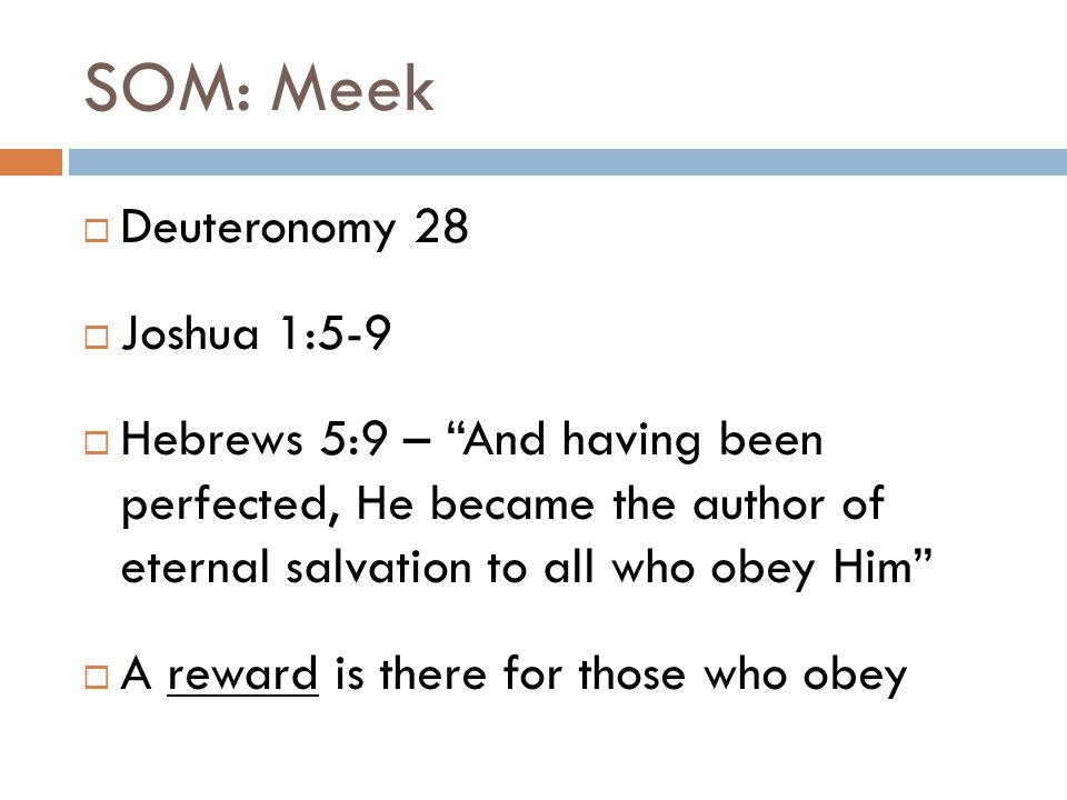 SOM: Meek Deuteronomy 28 Joshua 1:5-9