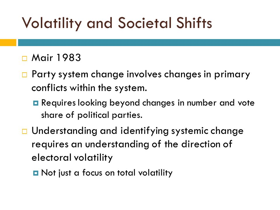 Volatility and Societal Shifts